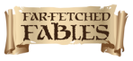 ~FarFetched Fables